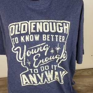 Old Enough to Know Better Comical T Shirt